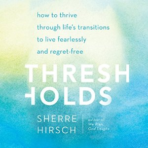 Thresholds Audio Book by Sherre Hirsch